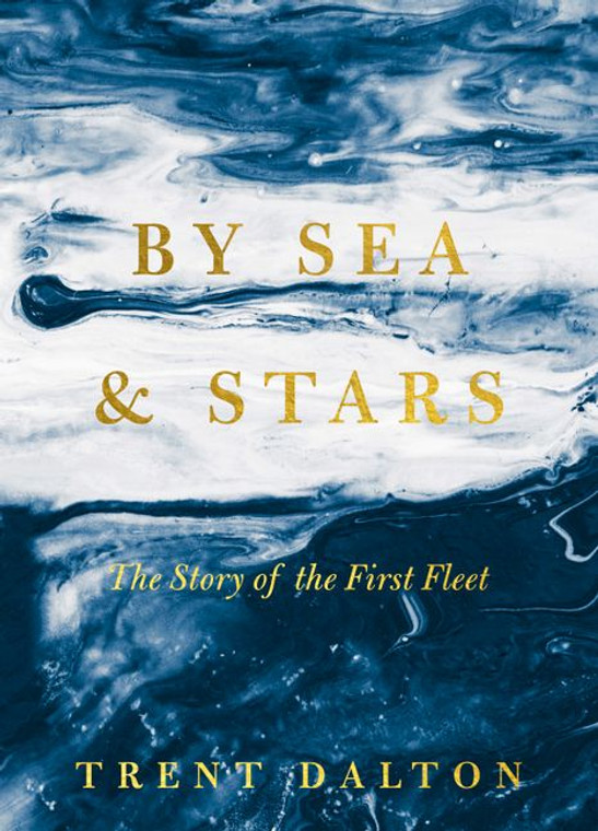 5145 By Sea & Stars - The Story of the First Fleet