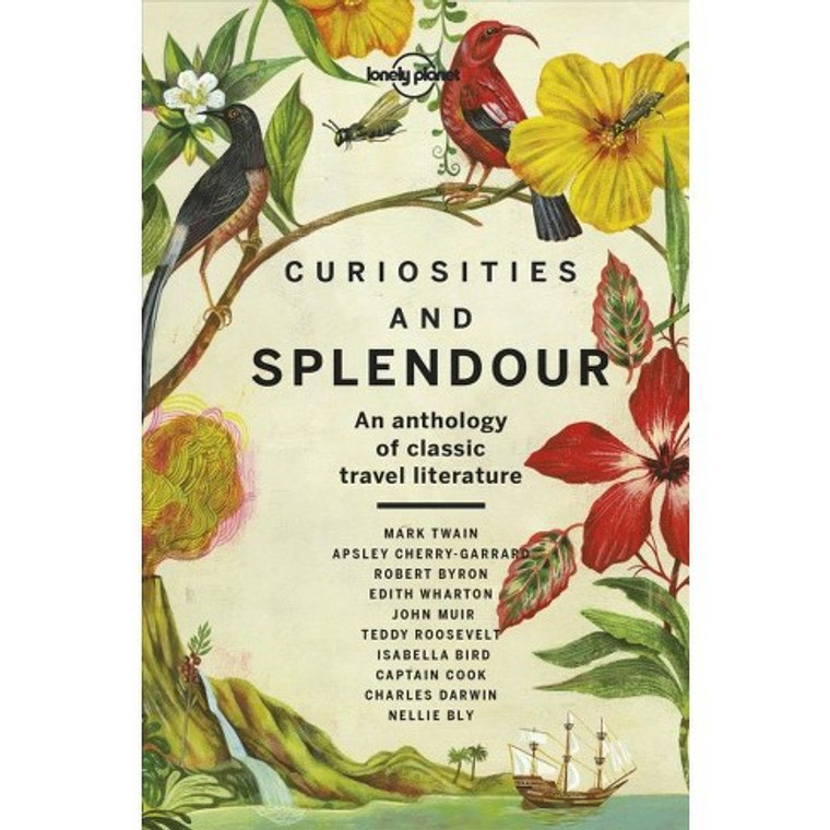 Curiosities and Splendour: An Anthology of Classic Travel Literature (3667)