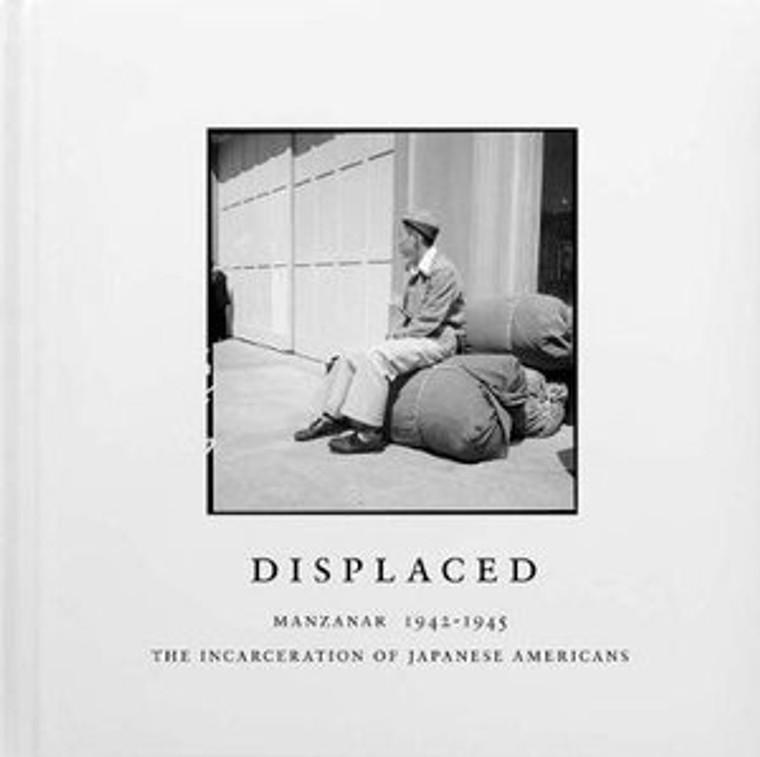 Displaced Manzanar 1942-1945 (1761)