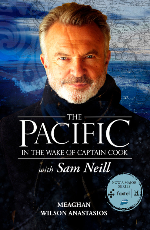 The Pacific: In the Wake of Captain Cook, with Sam Neill (paperback) 2710