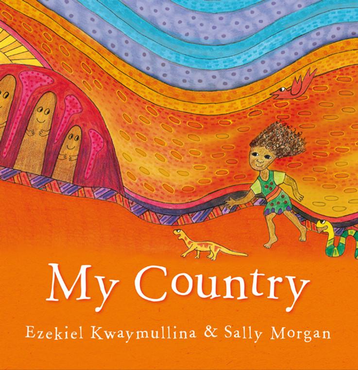 My Country (Sally Morgan & Ezekiel Kwaymullina)