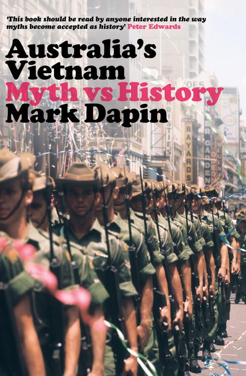Australia's Vietnam: Myth vs History by Mark Dapin 8057