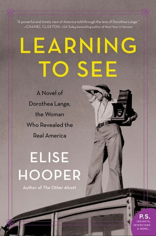 Learning to See: A Novel of Dorothea Lange