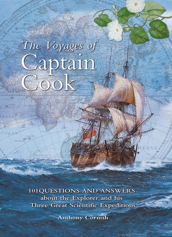 Voyages of Captain Cook: 101 Questions and Answers About the Explorer and His Three Great Scientific Expeditions (5129)