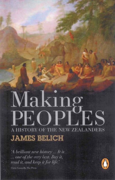 Making Peoples: A History of the New Zealanders (4311)