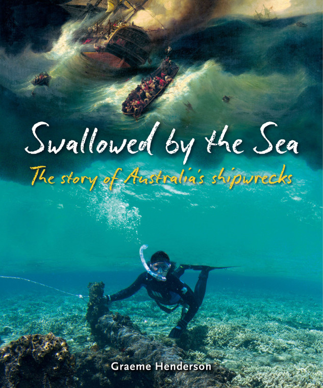 Swallowed by the Sea: The Story of Australia's Shipwrecks (1647)