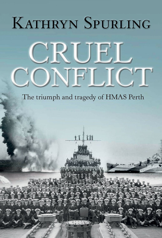Cruel Conflict: The Triumph and Tragedy of HMAS Perth (1567)