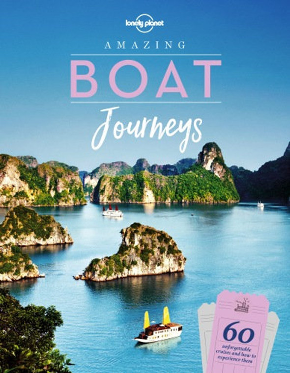Amazing Boat Journeys: Lonely Planet (2692)