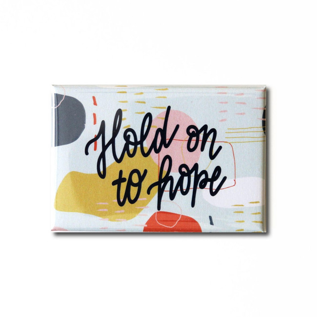 Hold On To Hope Magnet