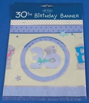 Happy 30th Birthday Me to You Bear Banner