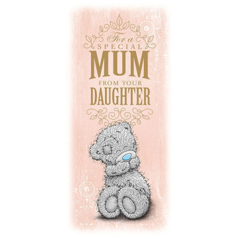 Me to You Special Mum From Your Daughter Mothers Day Card - Tatty Teddy Bear