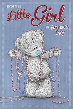 Me To You Tatty Teddy Father's Day Card - From your little Girl on Father's Day