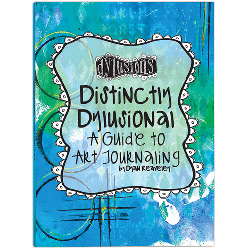 Distinctly Dylusional A Guide To Art Journaling-DYA45113