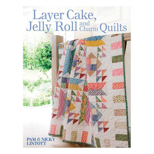 David & Charles Books-Layer Cake, Jelly Roll And Charm Quilts -DC-32085 - 8064884211979780715332085