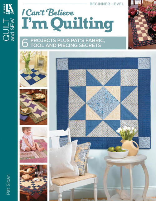Leisure Arts-I Can't Believe I'm Quilting -LA-3649 - 9781574866292