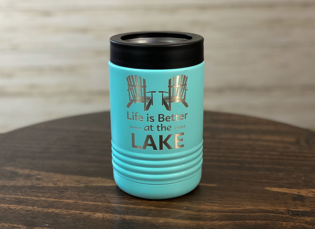 Life is Better at the Lake   - Insulated Can and Bottle Holder