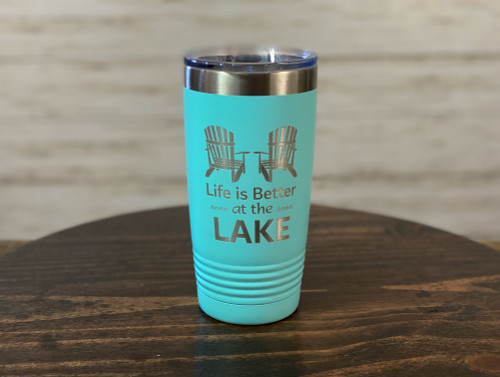 Life is Better at the Lake - 20 oz  Insulated Tumbler