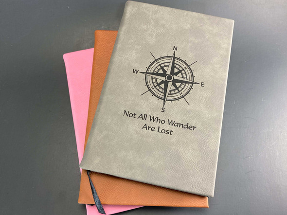 Not All Who Wander Are Lost Journal