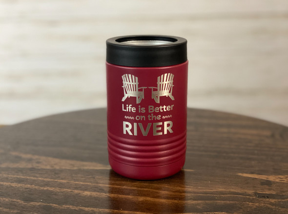 Life is Better on the River   - Insulated Can and Bottle Holder