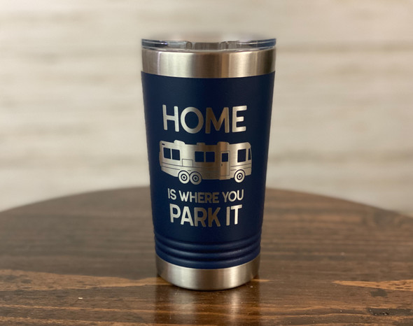 HOME IS WHERE YOU PARK IT - RV - 16 oz Polar Camel Insulated Pint