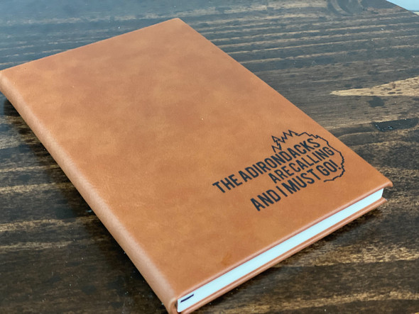 The Adirondacks are Calling and I Must Go!  - 112 Page Leatherette Journal
