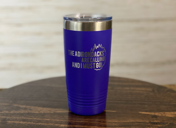 The Adirondacks are Calling and I Must Go! - 20 oz  Insulated Tumbler