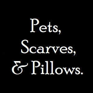 CLICK for Scarves, Pet Items & more...