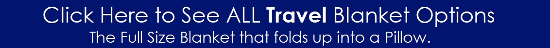 CLICK HERE for all Travel Blanket options