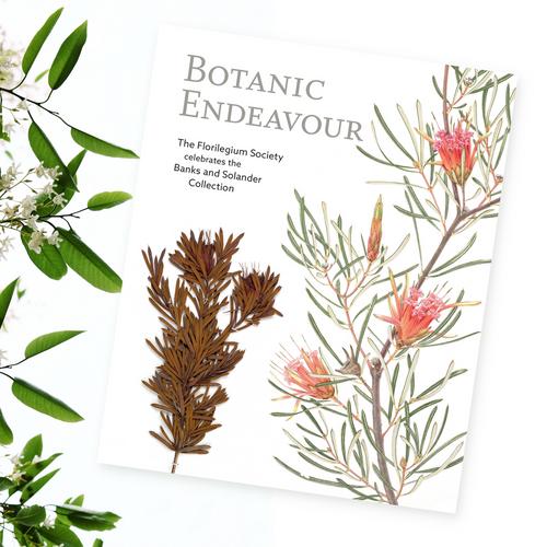 Botanic Endeavour Florilegium Society Publication