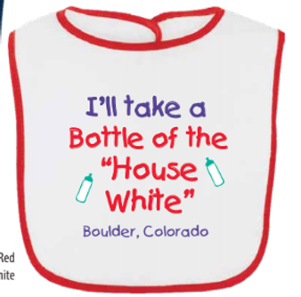 I'll Take A Bottle The House White Bib