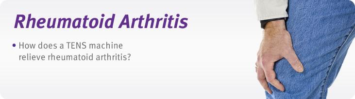 Rheumatoid arthritis pain relief using tens machines