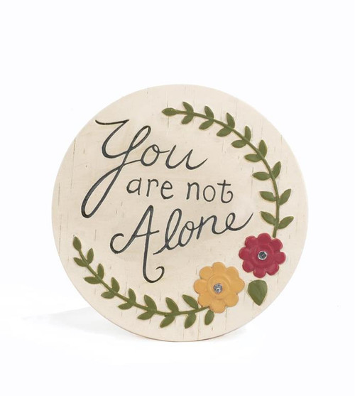 """""""You Are Not Alone"""" - Resin Plaque"""