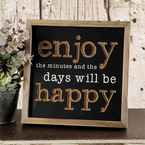 """Enjoy The Minutes"" - Framed Sign (With Easel)"