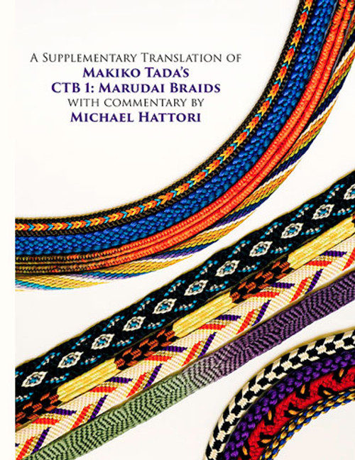 A Supplementary Translation of Makiko Tada's Comprehensive Treatise of Braids I