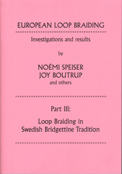 European Loop Braiding: Part III: Loop Braiding in Swedish Bridgettine Tradition