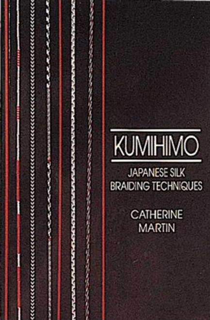 Kumihimo: Japanese Silk Braiding Techniques