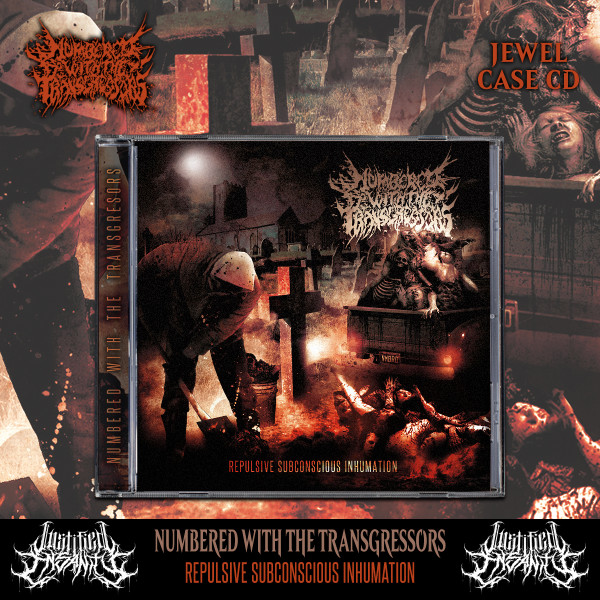 Numbered With The Transgressors - Repulsive Subconscious Inhumation CD