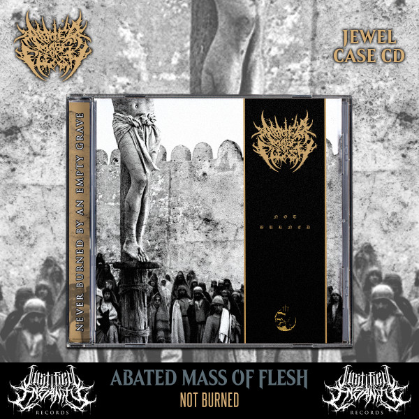 Abated Mass of Flesh - Not Burned CD