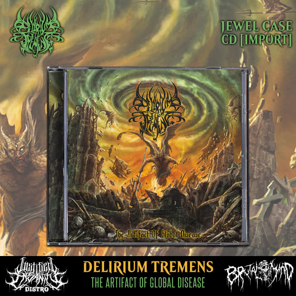 Delirium Tremens - The Artifact of Global Disease CD [Import]