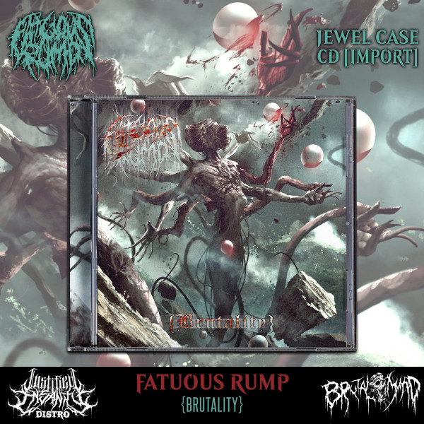 Fatuous Rump - {Brutality} CD [Import]