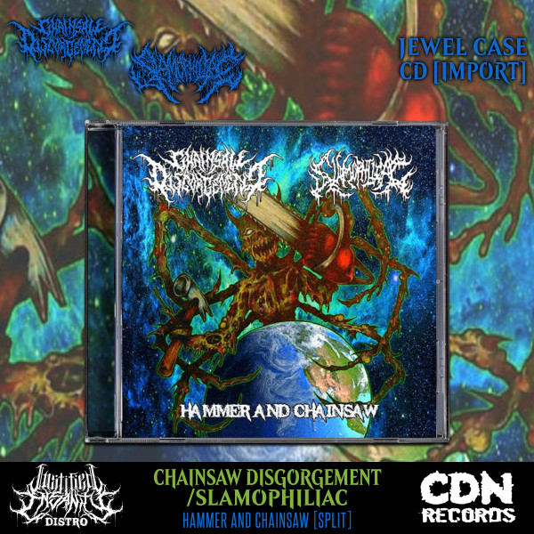 Slamophiliac/Chainsaw Disgorgement - Hammer And Chainsaw (Split) CD [Import]