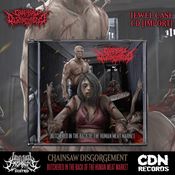 Chainsaw Disgorgement - Butchered in the Back of the Human Meat Market CD [Import]