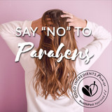 "Say ""No"" to Parabens"