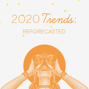 2020 Trends: Reforcasted