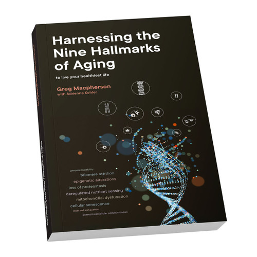 Harnessing the Nine Hallmarks of Aging - By Greg Macpherson