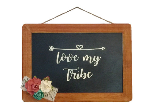 Love My Tribe Hand Painted - Rustic Slate and Wood Sign Assorted Flowers and Ribbon