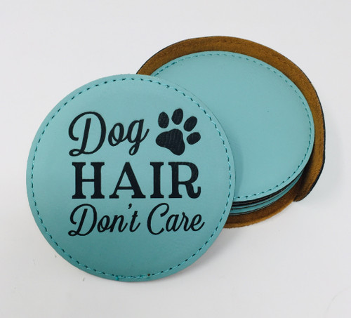 Dog Hair Don't Care - Coaster Set