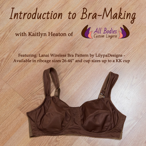 Introduction to Bra-Making Class with Kaitlyn