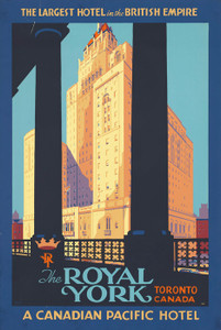 Art Prints of The Royal York to Toronto, Canada, Travel Posters