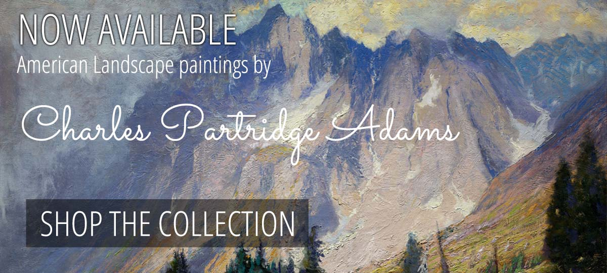 Now Available: The work of American Landscape painter Charles Partridge Adams! Shop the Collection now!